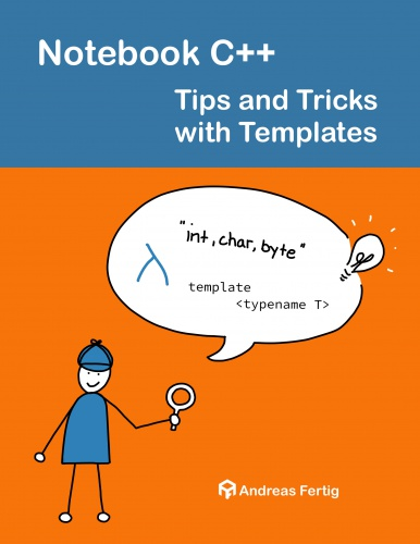Notebook C++ - Tips and Tricks with Templates